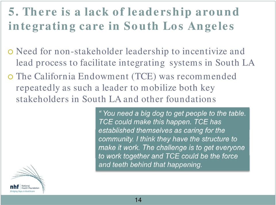integrating systems in South LA The California Endowment (TCE) was recommended