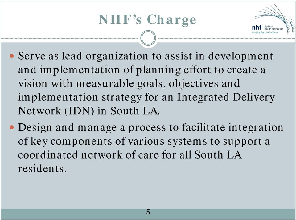 Integrated Delivery Network (IDN) in South LA.