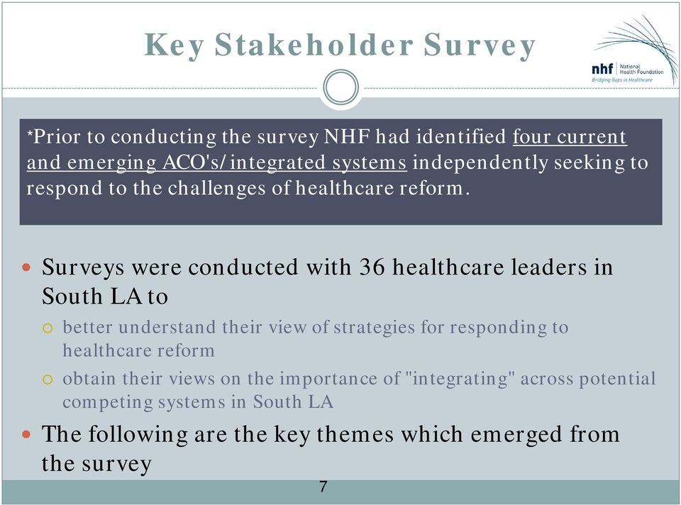 Surveys were conducted with 36 healthcare leaders in South LA to better understand their view of strategies for responding to