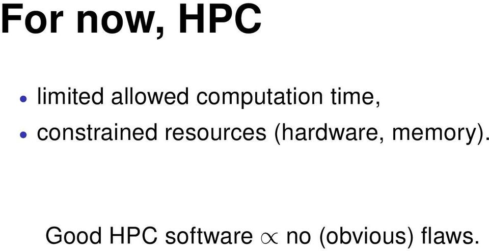 resources (hardware, memory).