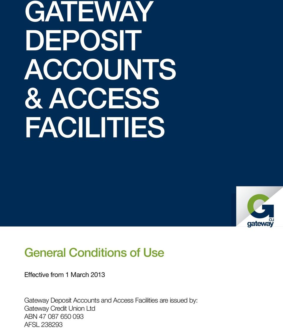 Deposit Accounts and Access Facilities are issued by: