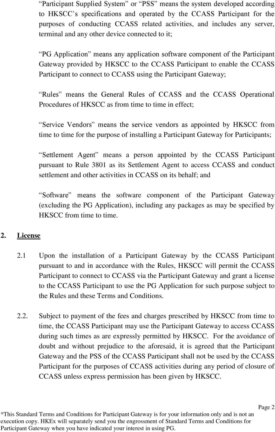 enable the CCASS Participant to connect to CCASS using the Participant Gateway; Rules means the General Rules of CCASS and the CCASS Operational Procedures of HKSCC as from time to time in effect;