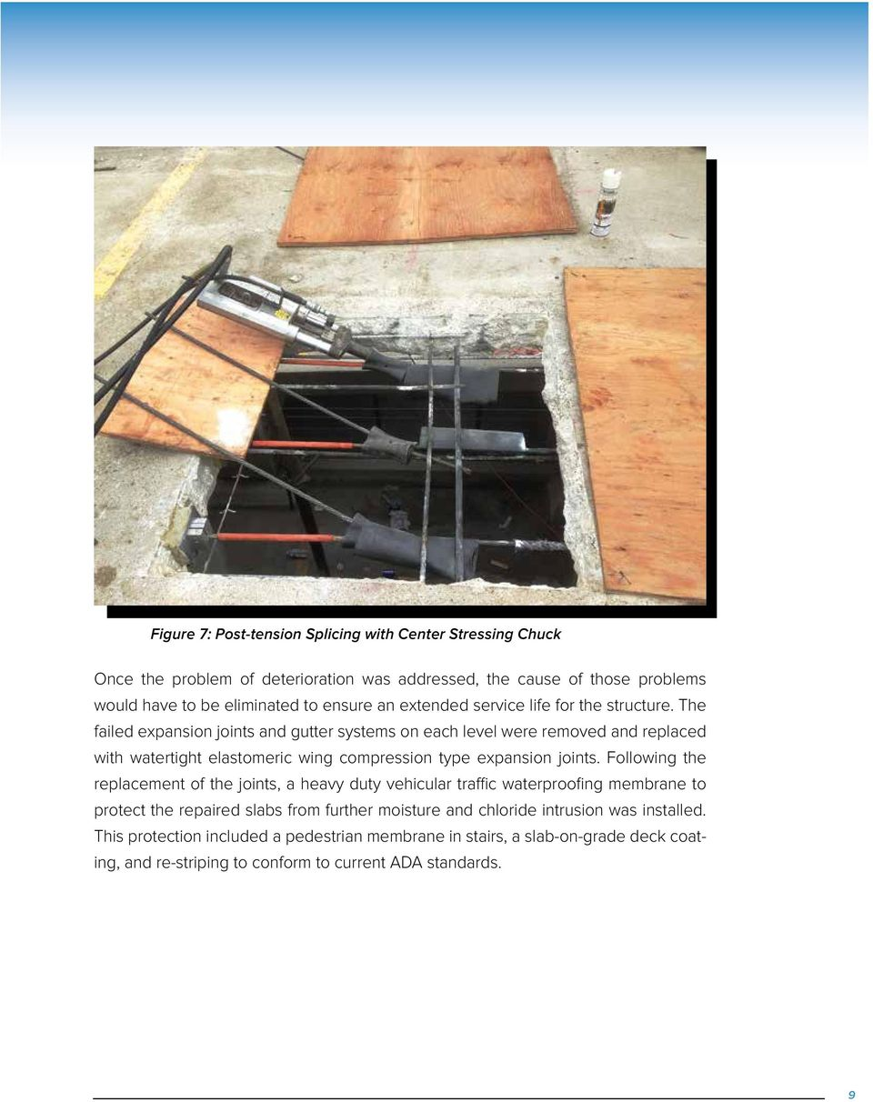 The failed expansion joints and gutter systems on each level were removed and replaced with watertight elastomeric wing compression type expansion joints.