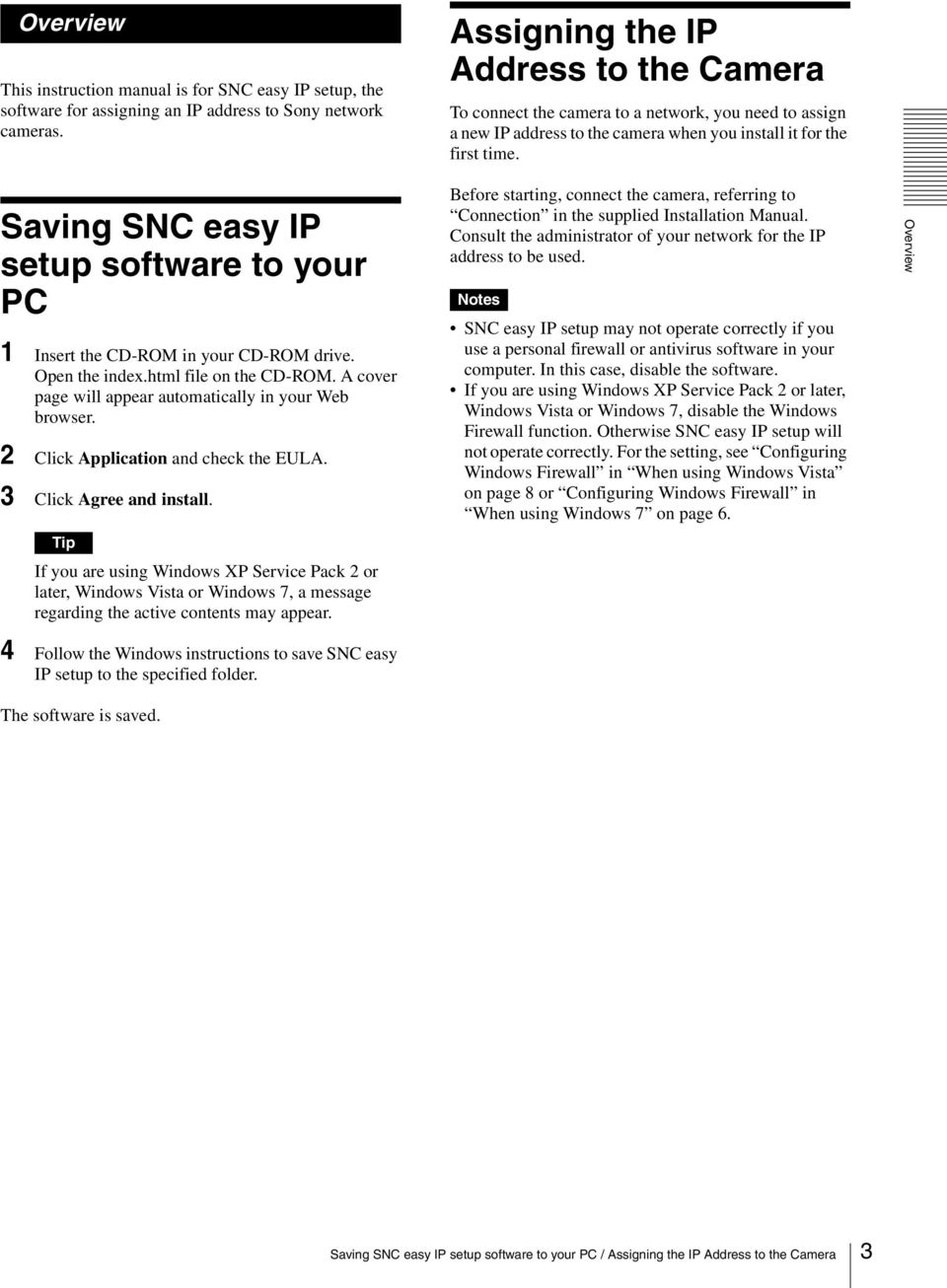 Saving SNC easy IP setup software to your PC 1 Insert the CD-ROM in your CD-ROM drive. Open the index.html file on the CD-ROM. A cover page will appear automatically in your Web browser.