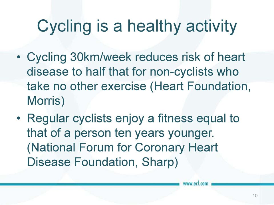 Foundation, Morris) Regular cyclists enjoy a fitness equal to that of a