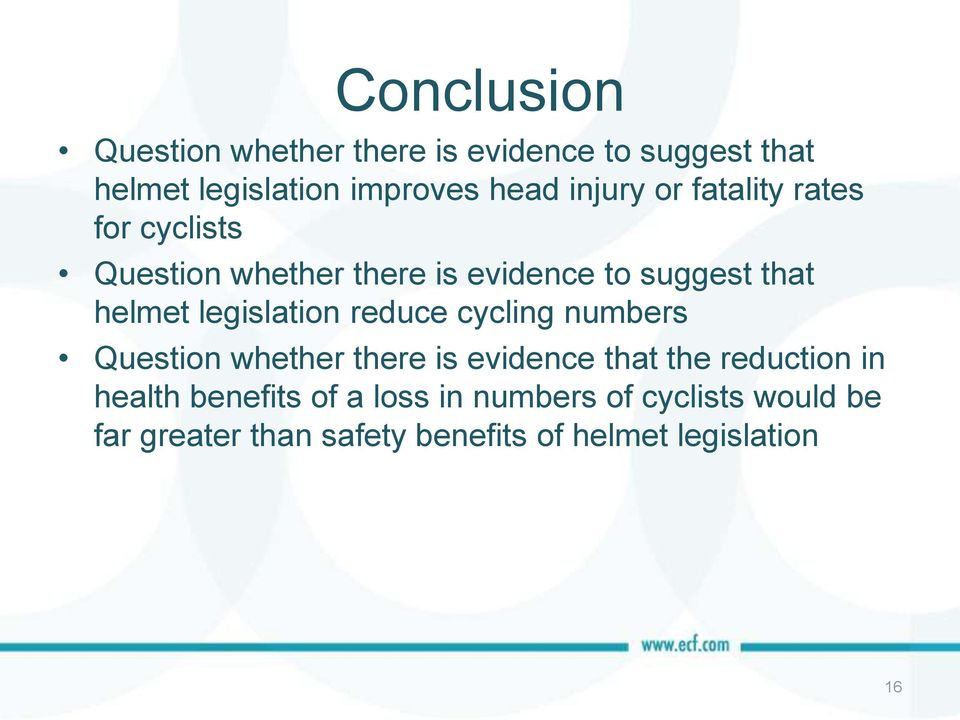 legislation reduce cycling numbers Question whether there is evidence that the reduction in health