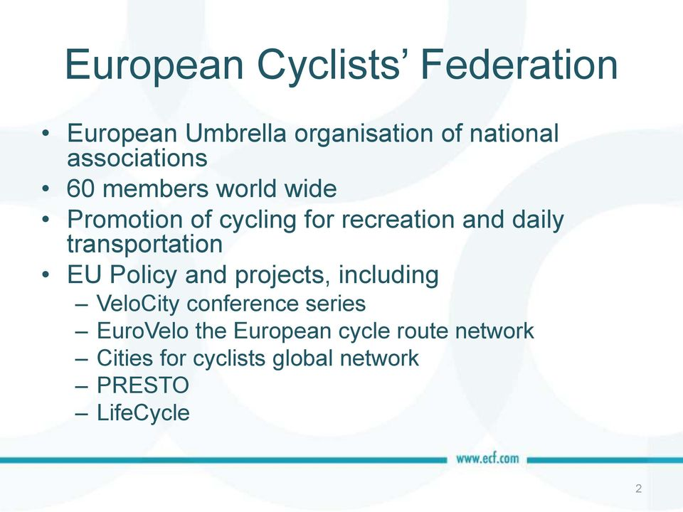 transportation EU Policy and projects, including VeloCity conference series