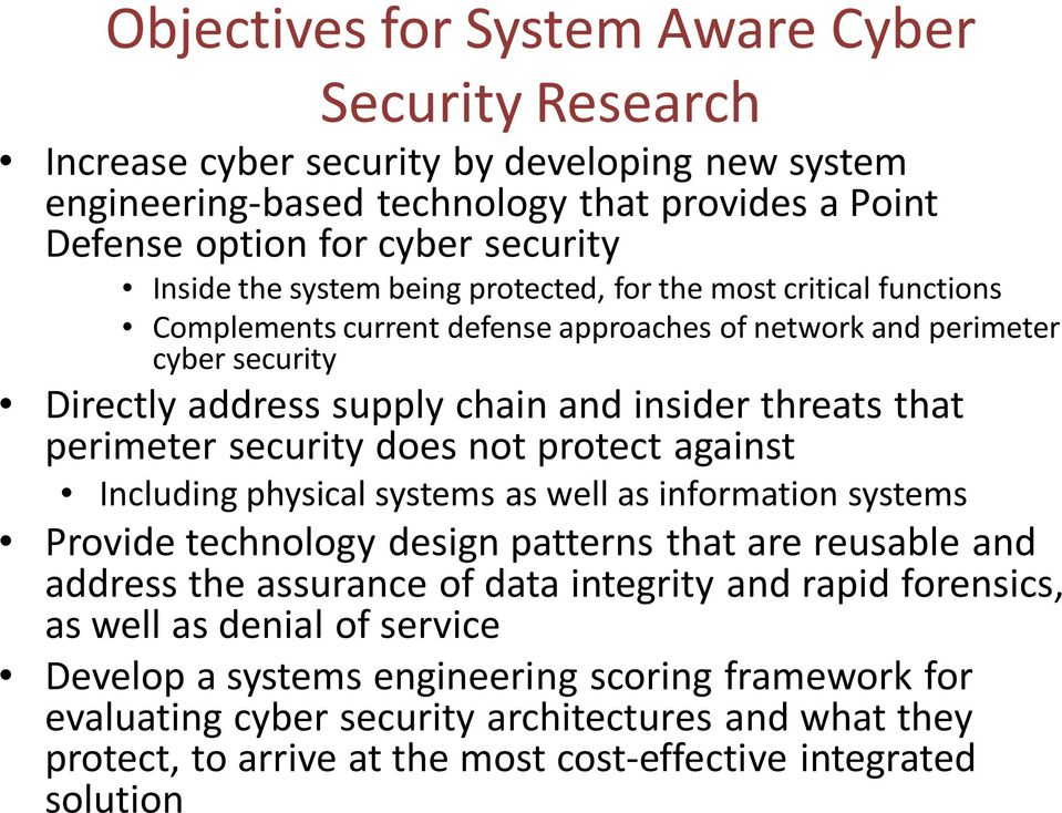 security does not protect against Including physical systems as well as information systems Provide technology design patterns that are reusable and address the assurance of data integrity and rapid