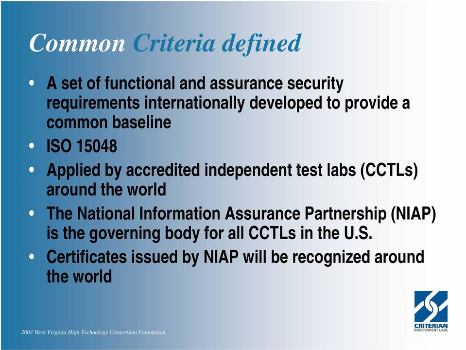 independent test labs (CCTLs) around the world The National Information Assurance Partnership