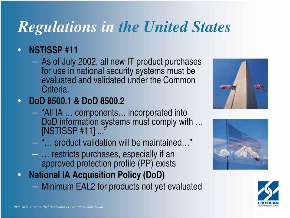 2 All IA components incorporated into DoD information systems must comply with [NSTISSP #11].