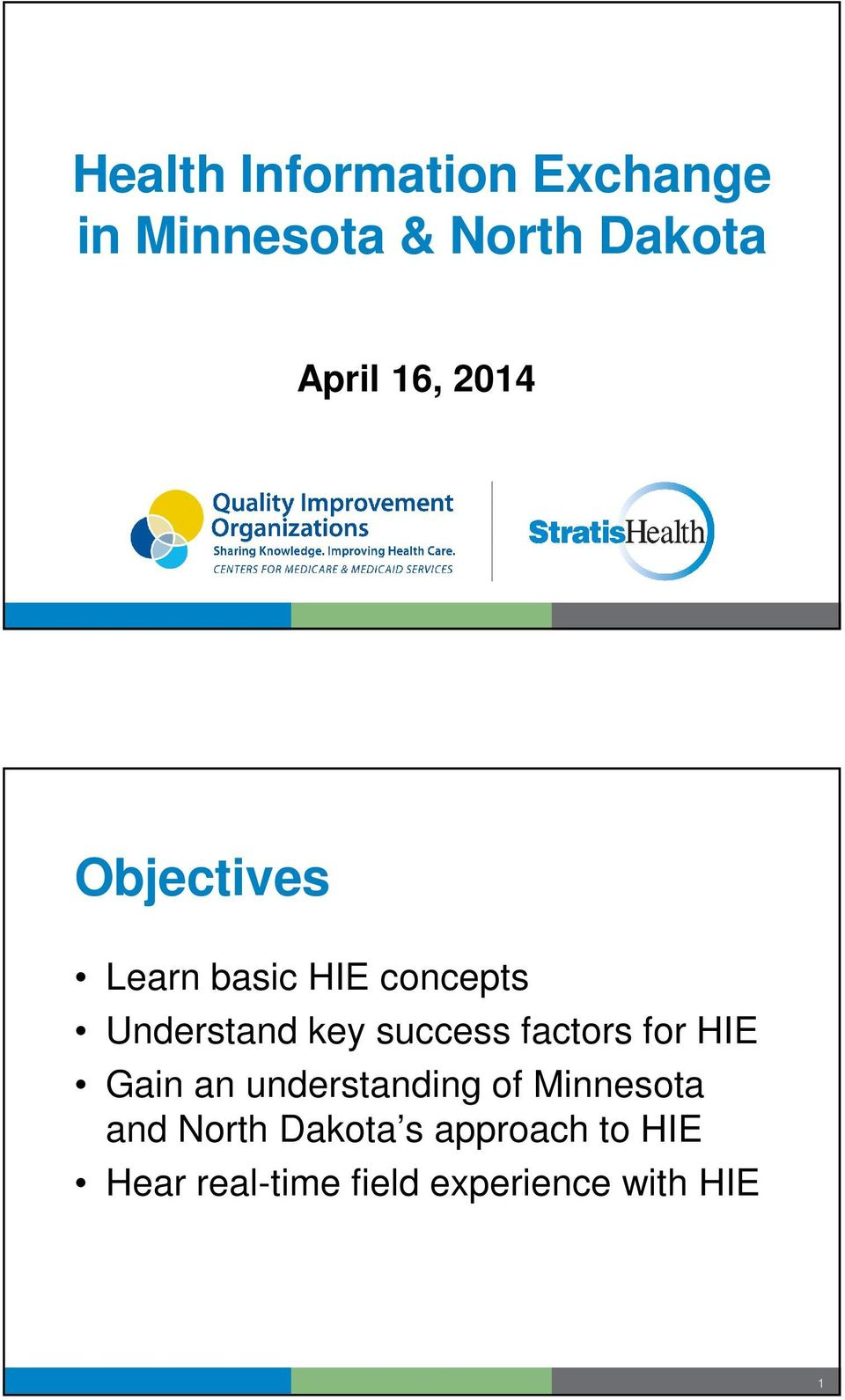 success factors for HIE Gain an understanding of Minnesota and
