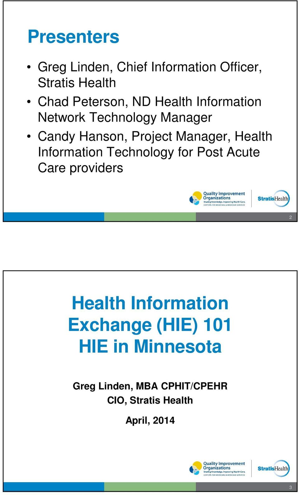 Information Technology for Post Acute Care providers 2 Health Information Exchange