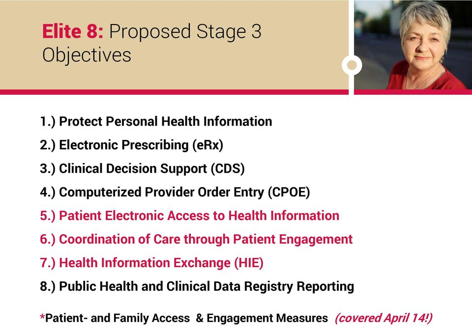 ) Patient Electronic Access to Health Information 6.) Coordination of Care through Patient Engagement 7.