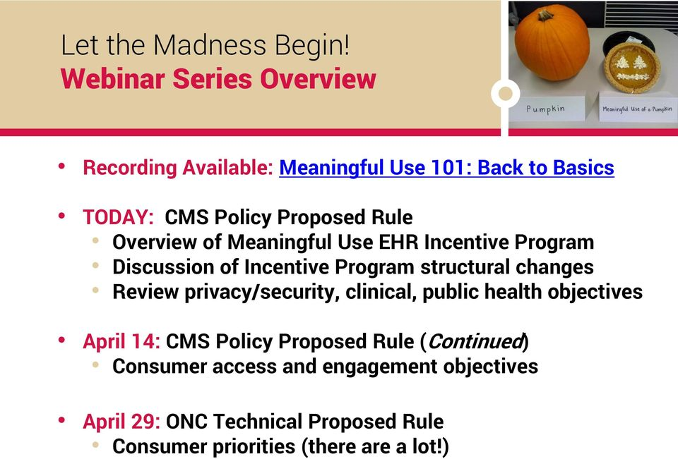 Overview of Meaningful Use EHR Incentive Program Discussion of Incentive Program structural changes Review