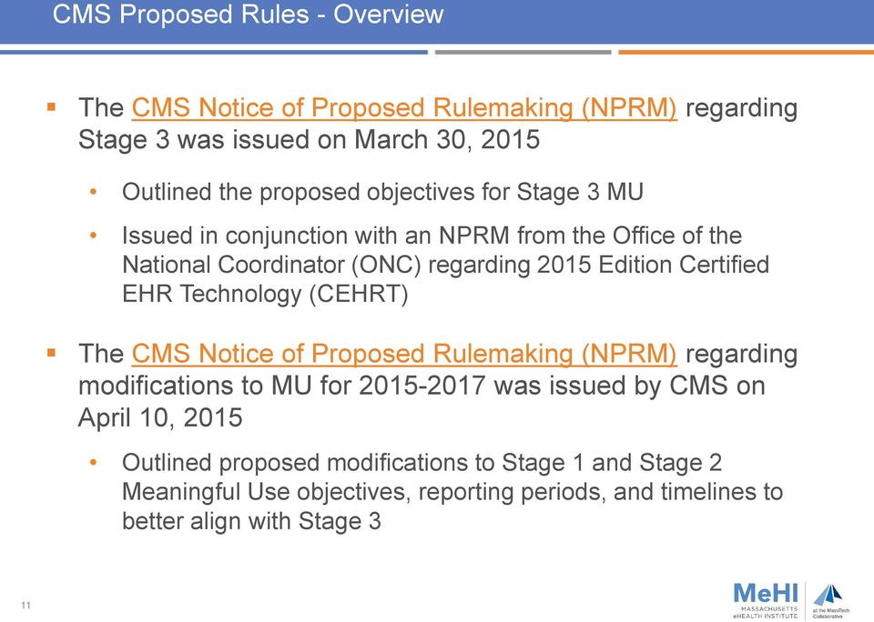 EHR Technology (CEHRT) The CMS Notice of Proposed Rulemaking (NPRM) regarding modifications to MU for 2015-2017 was issued by CMS on April 10,