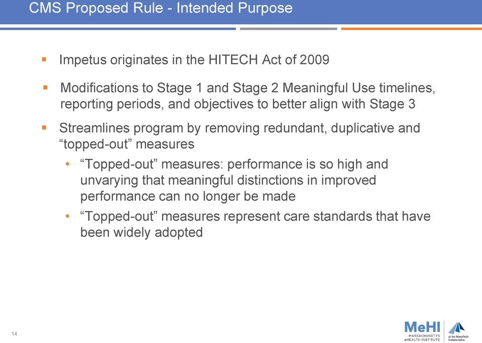 redundant, duplicative and topped-out measures Topped-out measures: performance is so high and unvarying that meaningful