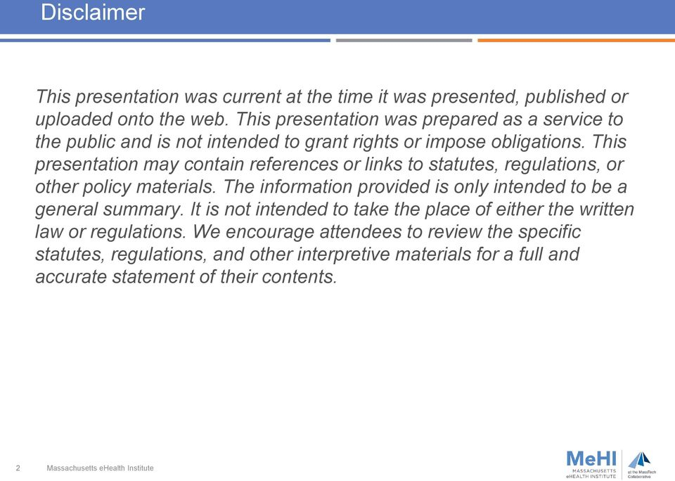 This presentation may contain references or links to statutes, regulations, or other policy materials.