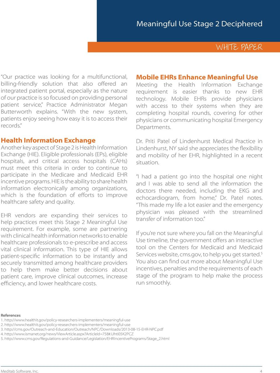 Health Information Exchange Another key aspect of Stage 2 is Health Information Exchange (HIE).
