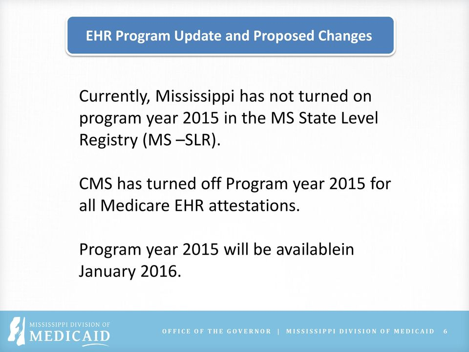 CMS has turned off Program year 2015 for all Medicare EHR attestations.