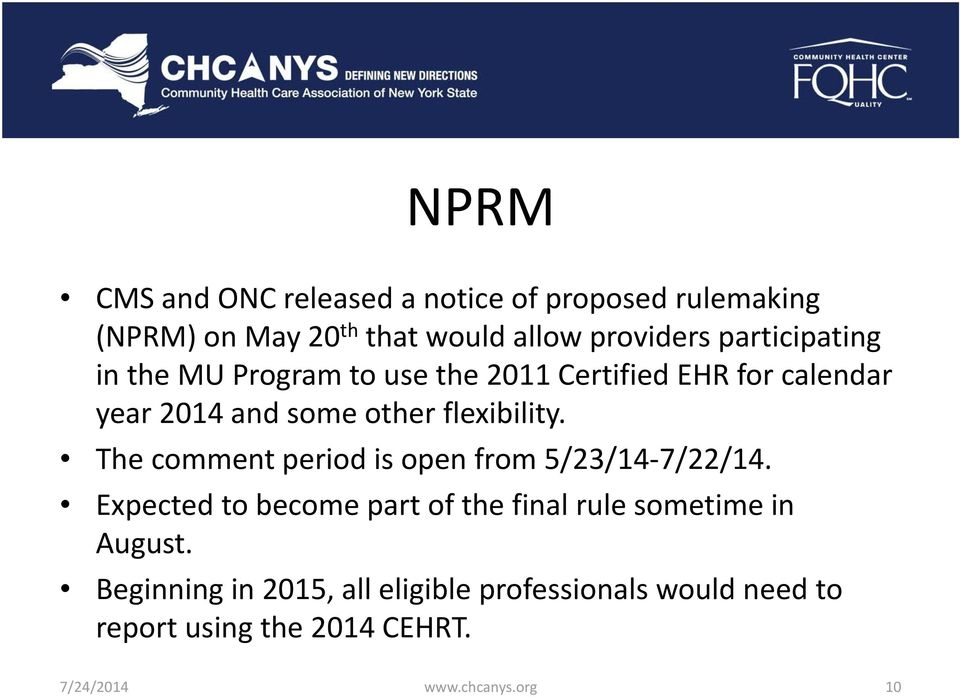 The comment period is open from 5/23/14 7/22/14. Expected to become part of the final rule sometime in August.