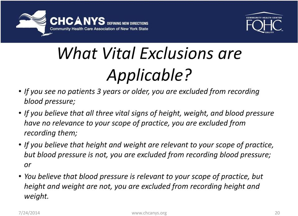 blood pressure have no relevance to your scope of practice, you are excluded from recording them; If you believe that height and weight are relevant to your