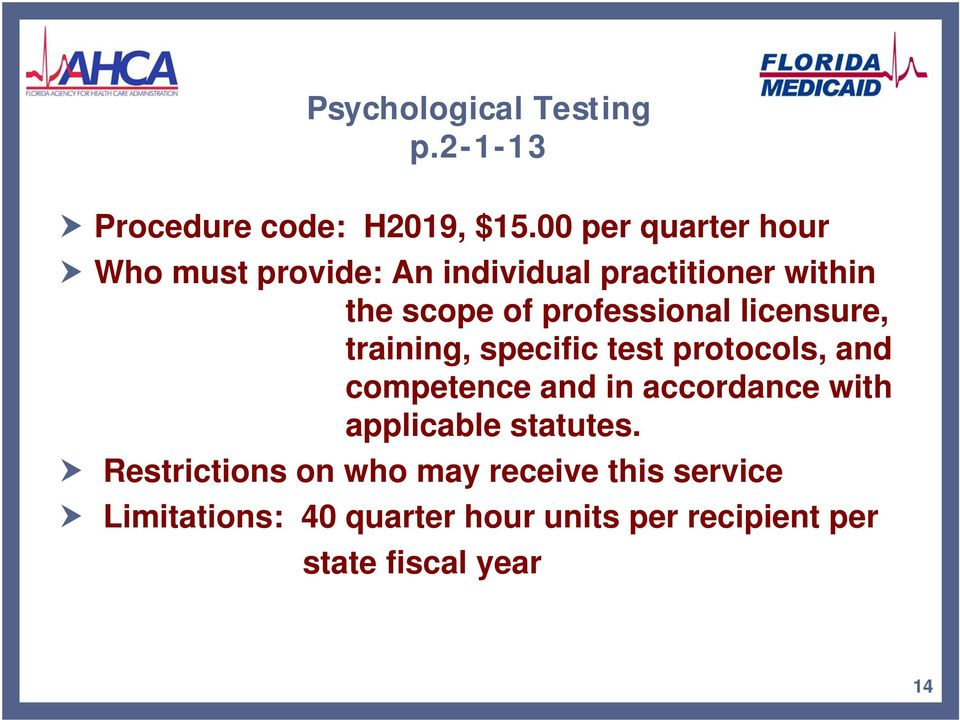 professional licensure, training, specific test protocols, and competence and in accordance