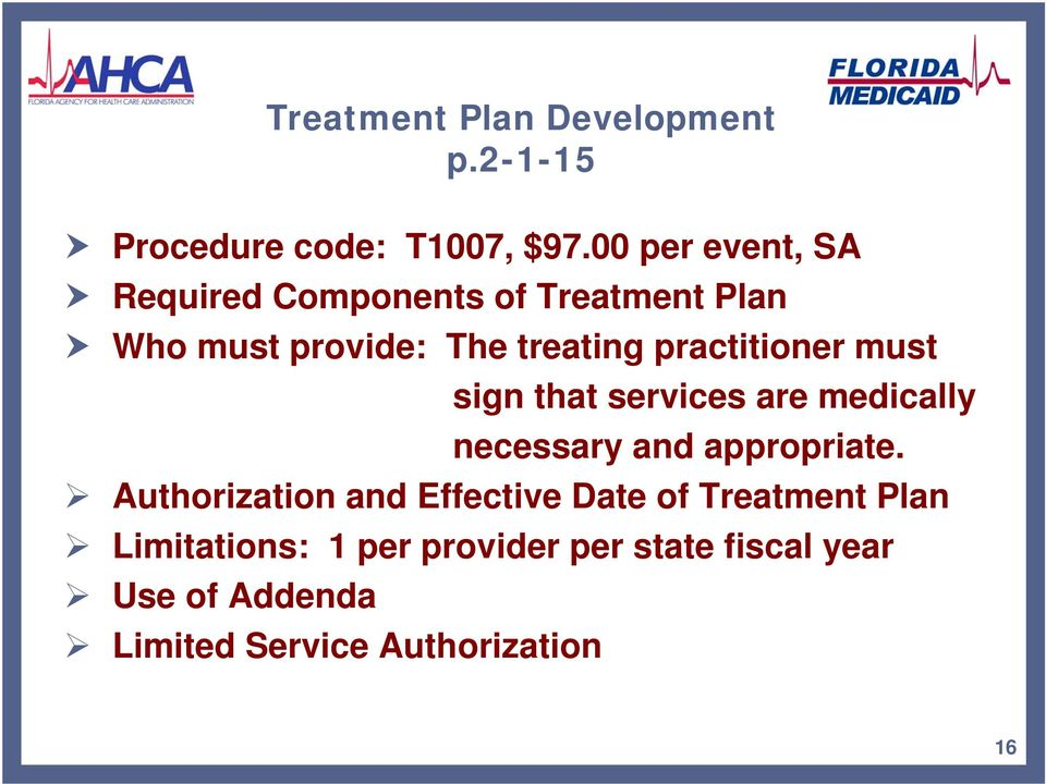 practitioner must sign that services are medically necessary and appropriate.