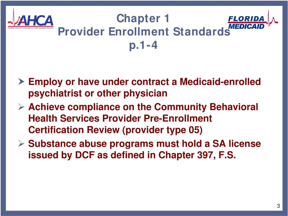 Achieve compliance on the Community Behavioral Health Services Provider Pre-Enrollment
