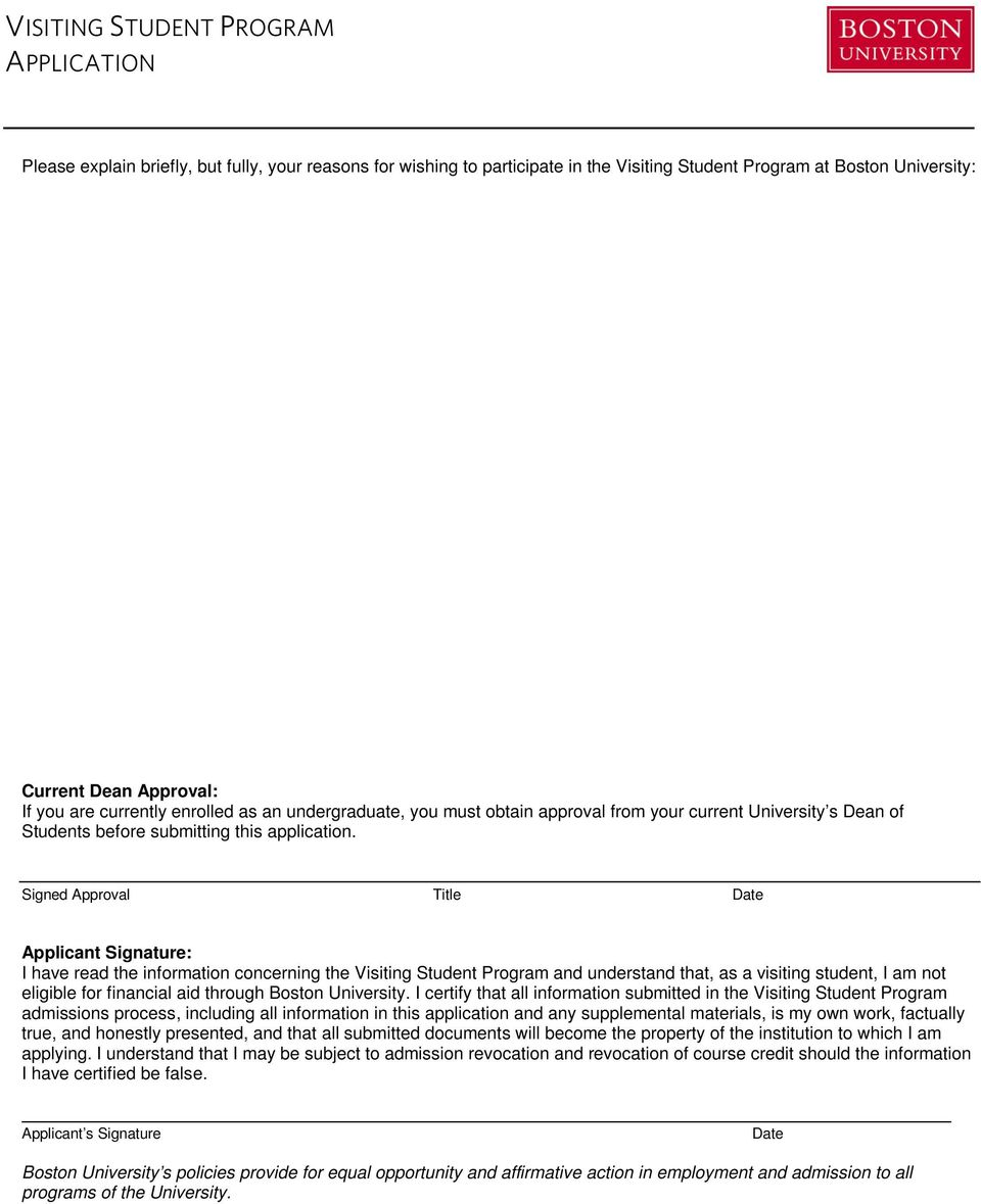 Signed Approval Title Date Applicant Signature: I have read the information concerning the Visiting Student Program and understand that, as a visiting student, I am not eligible for financial aid