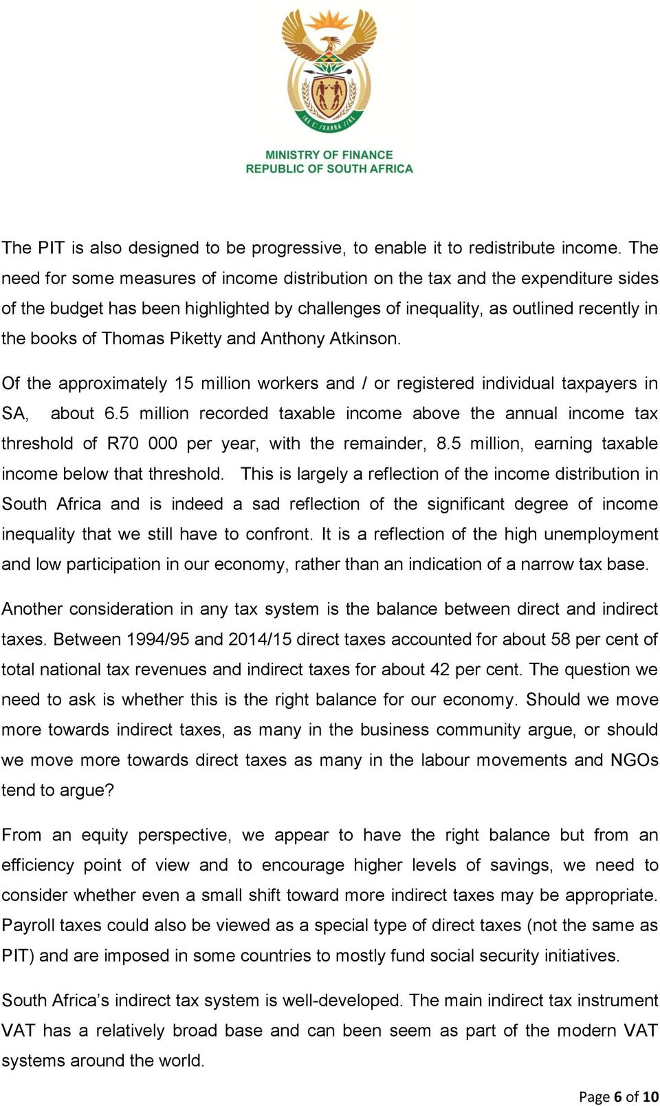Piketty and Anthony Atkinson. Of the approximately 15 million workers and / or registered individual taxpayers in SA, about 6.