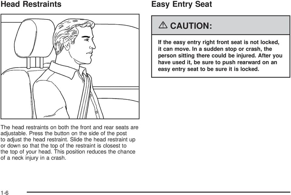 After you have used it, be sure to push rearward on an easy entry seat to be sure it is locked.
