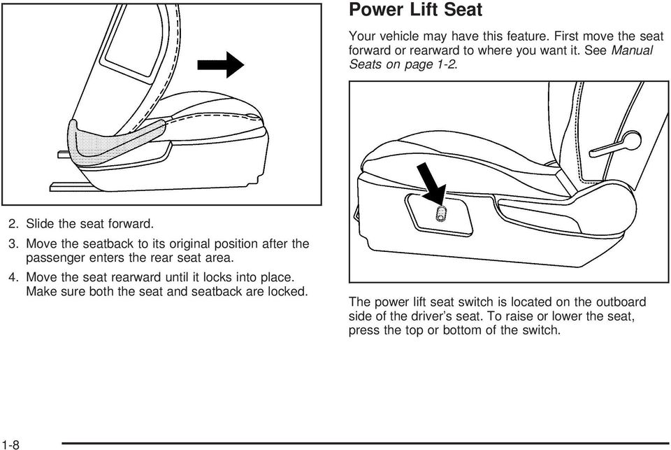 Move the seatback to its original position after the passenger enters the rear seat area. 4.