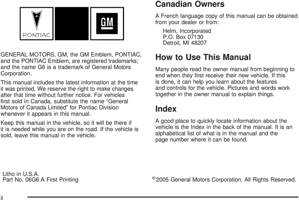 For vehicles first sold in Canada, substitute the name General Motors of Canada Limited for Pontiac Division whenever it appears in this manual.