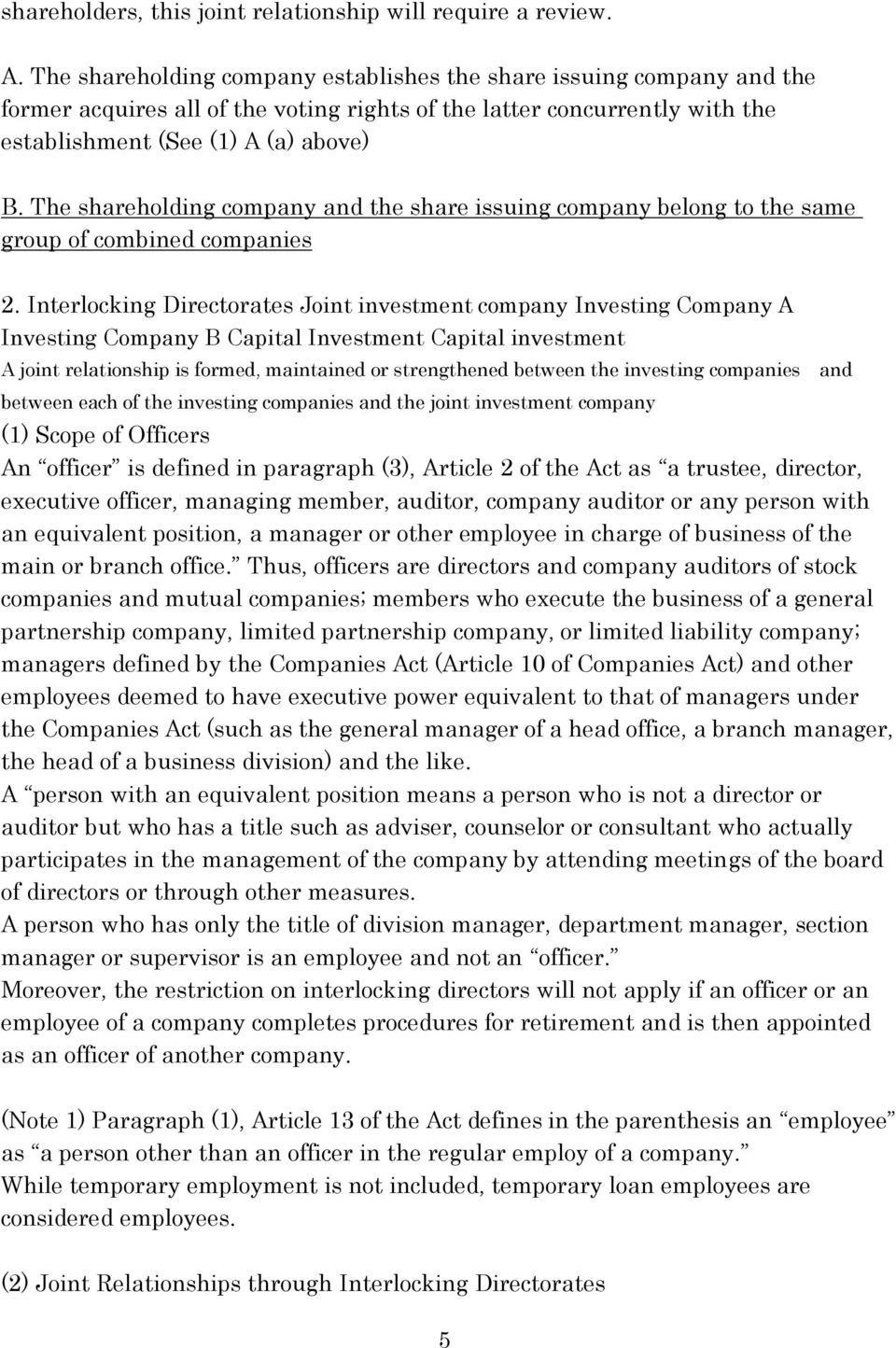 The shareholding company and the share issuing company belong to the same group of combined companies 2.