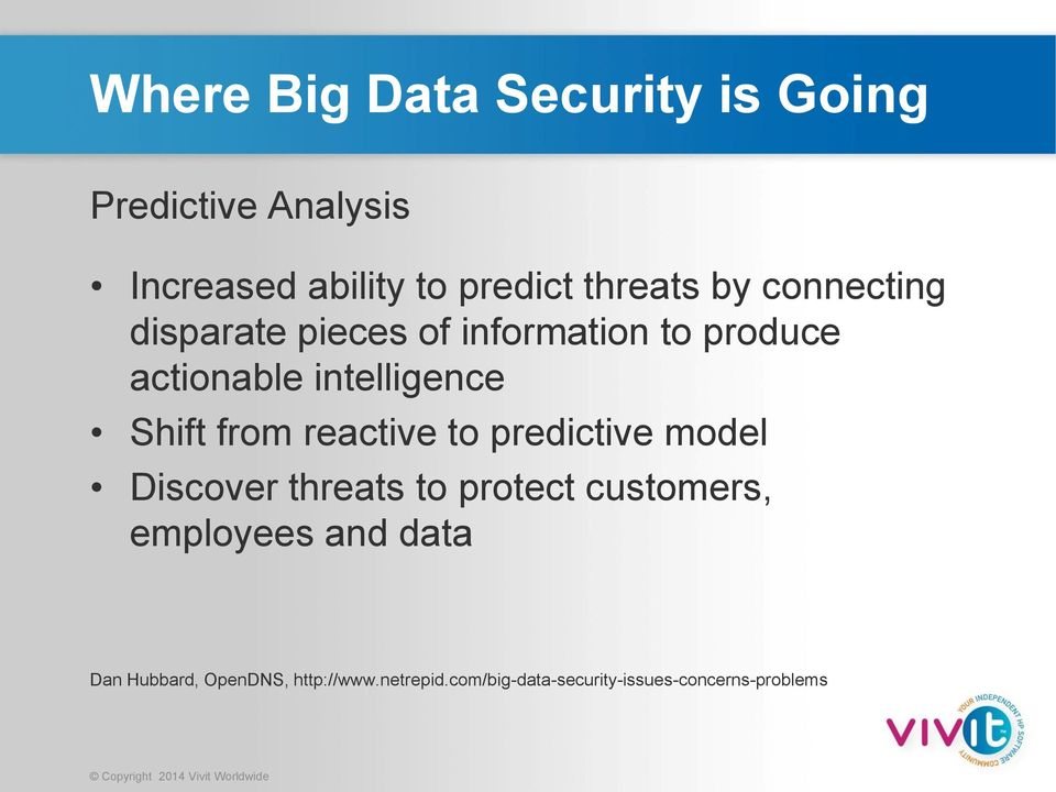 from reactive to predictive model Discover threats to protect customers, employees and