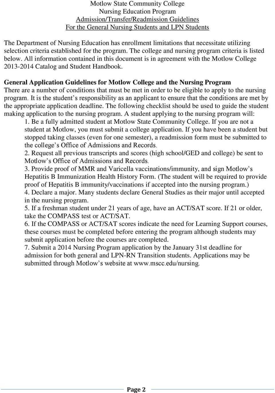 All information contained in this document is in agreement with the Motlow College 2013-2014 Catalog and Student Handbook.