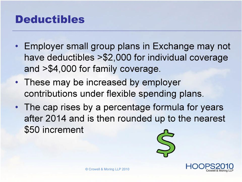 These may be increased by employer contributions under flexible spending plans.