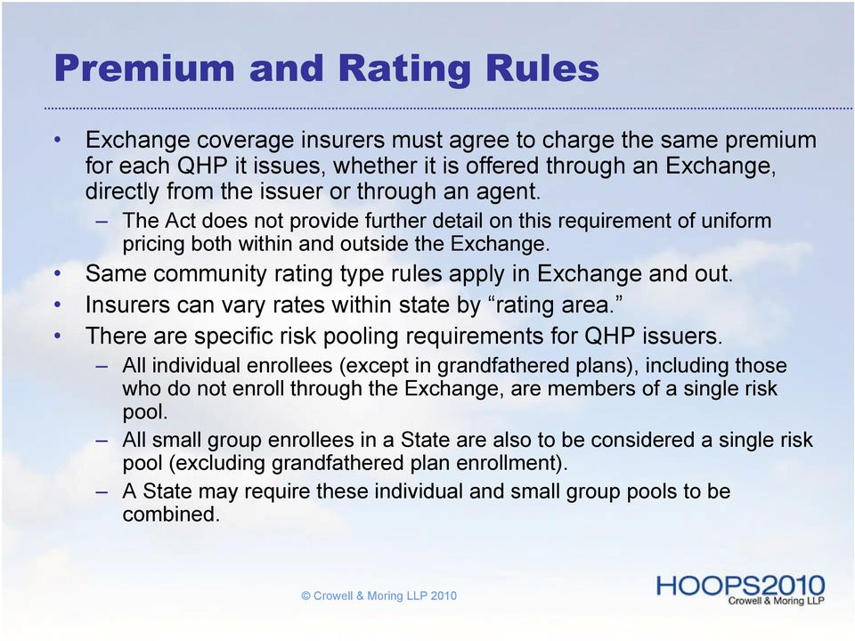 Insurers can vary rates within state by rating area. There are specific risk pooling requirements for QHP issuers.