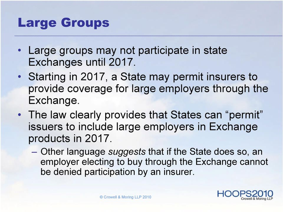 The law clearly provides that States can permit issuers to include large employers in Exchange products in