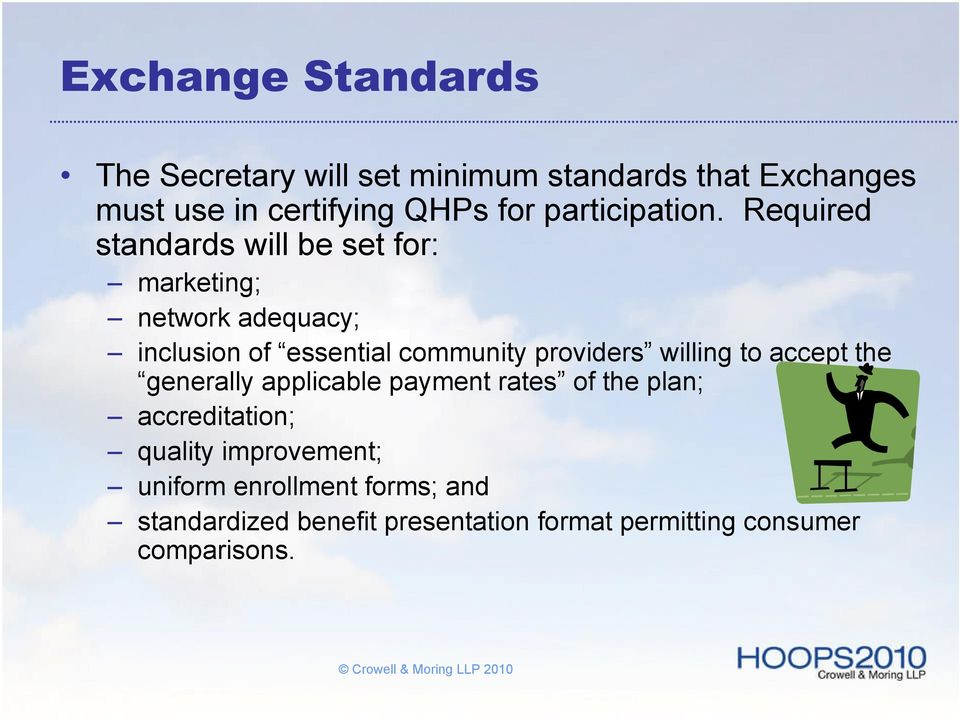 Required standards will be set for: marketing; network adequacy; inclusion of essential community providers