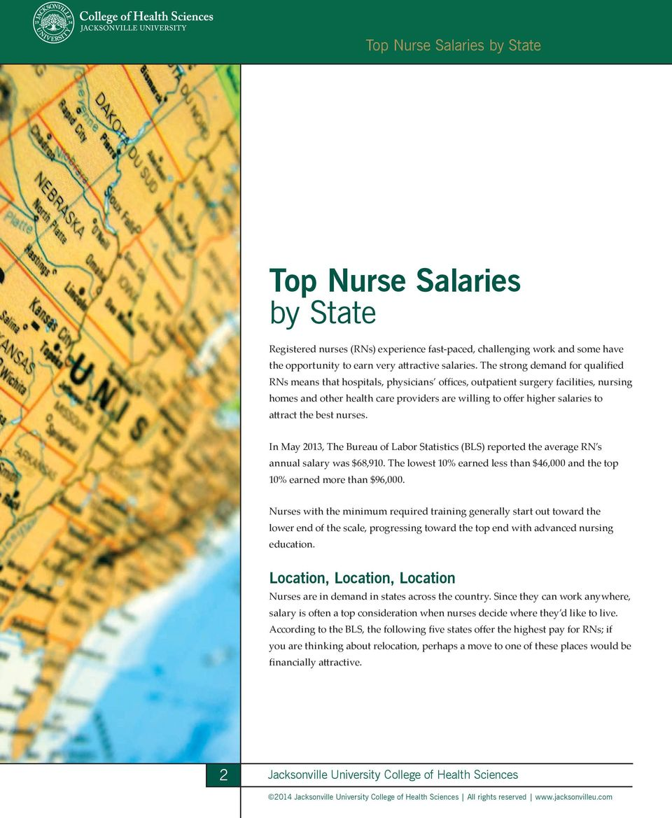 attract the best nurses. In May 2013, The Bureau of Labor Statistics (BLS) reported the average RN s annual salary was $68,910.