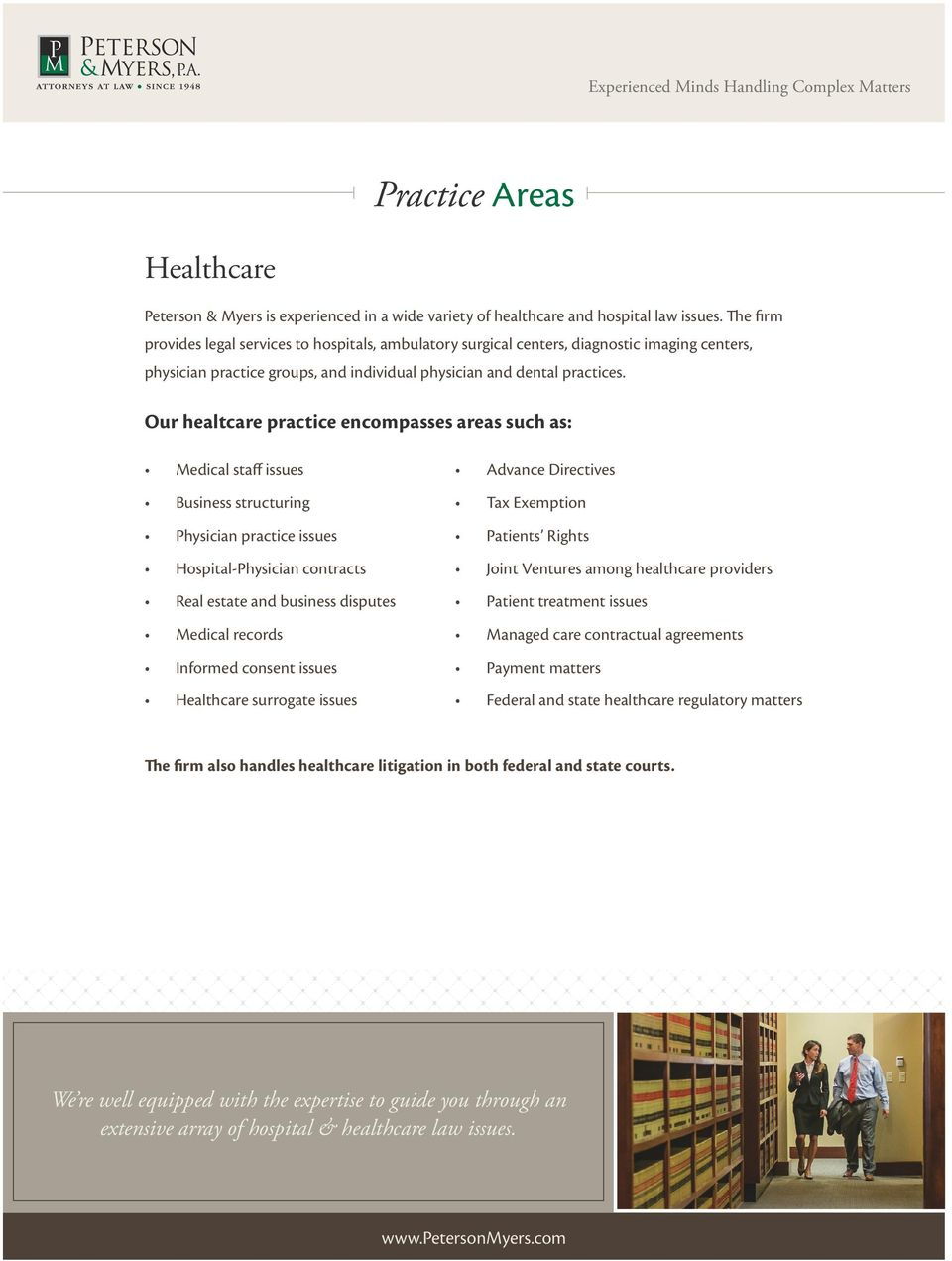 Our healtcare practice encompasses areas such as: Medical staff issues Business structuring Physician practice issues Hospital-Physician contracts Real estate and business disputes Medical records