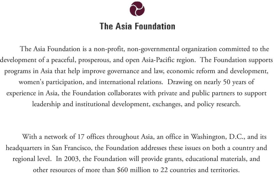Drawing on nearly 50 years of experience in Asia, the Foundation collaborates with private and public partners to support leadership and institutional development, exchanges, and policy research.
