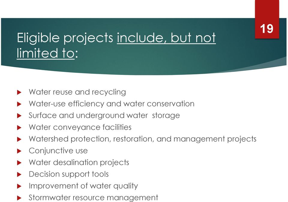 facilities Watershed protection, restoration, and management projects Conjunctive use Water