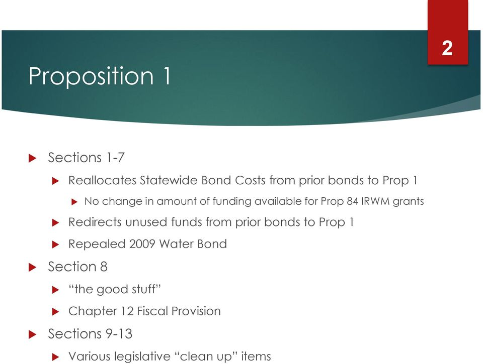 unused funds from prior bonds to Prop 1 Section 8 Repealed 2009 Water Bond the
