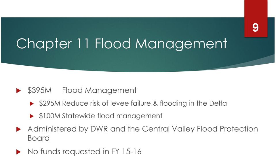 Statewide flood management Administered by DWR and the