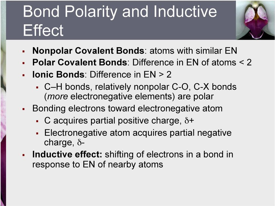 elements) are polar Bonding electrons toward electronegative atom C acquires partial positive charge, δ+ Electronegative