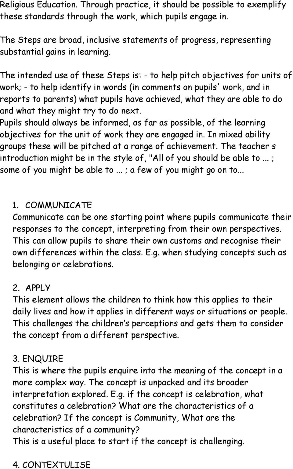 The intended use of these Steps is: - to help pitch objectives for units of work; - to help identify in words (in comments on pupils' work, and in reports to parents) what pupils have achieved, what