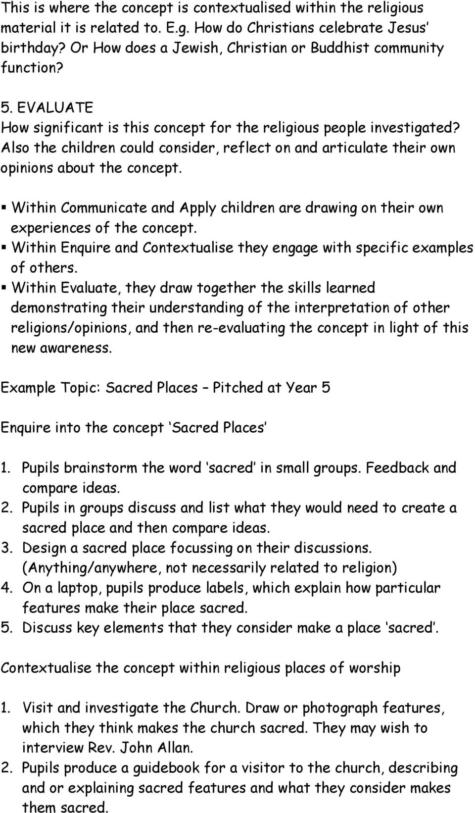 Also the children could consider, reflect on and articulate their own opinions about the concept. Within Communicate and Apply children are drawing on their own experiences of the concept.
