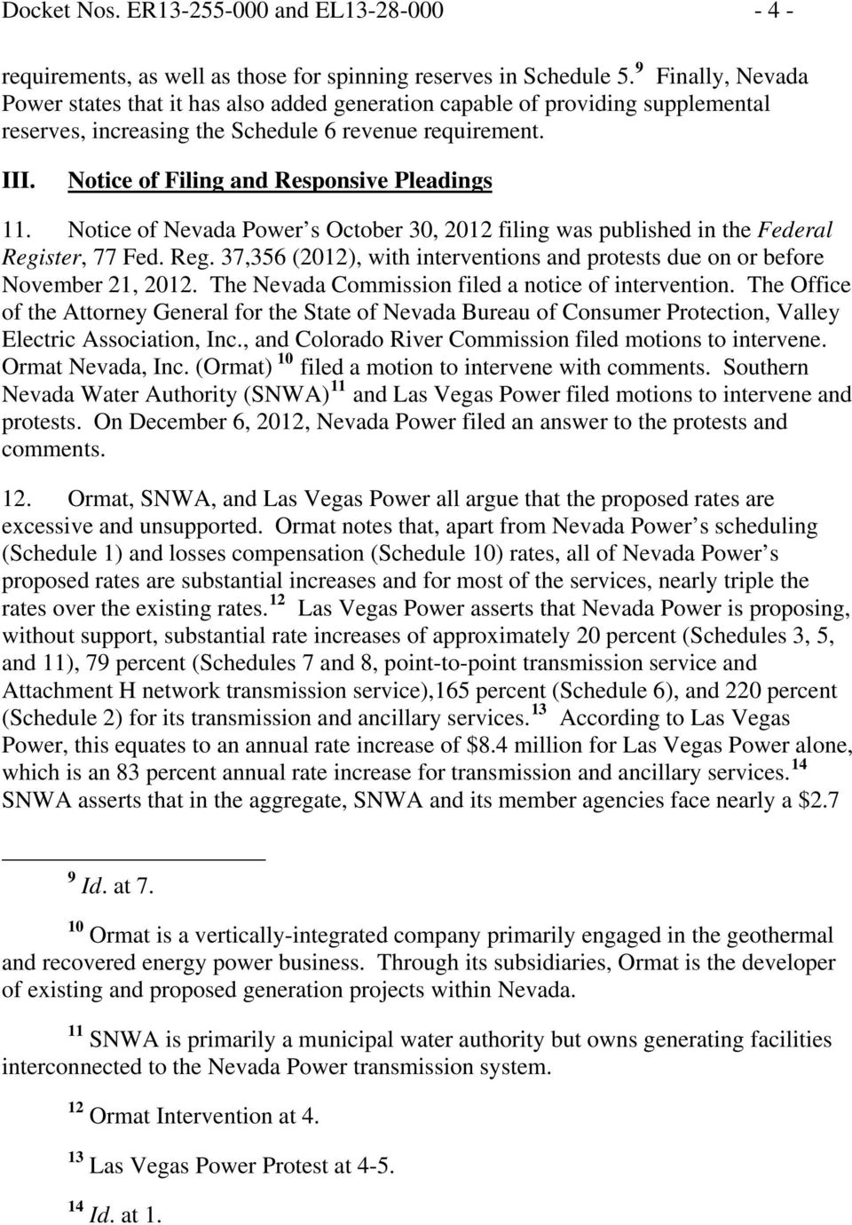 Notice of Filing and Responsive Pleadings 11. Notice of Nevada Power s October 30, 2012 filing was published in the Federal Regi